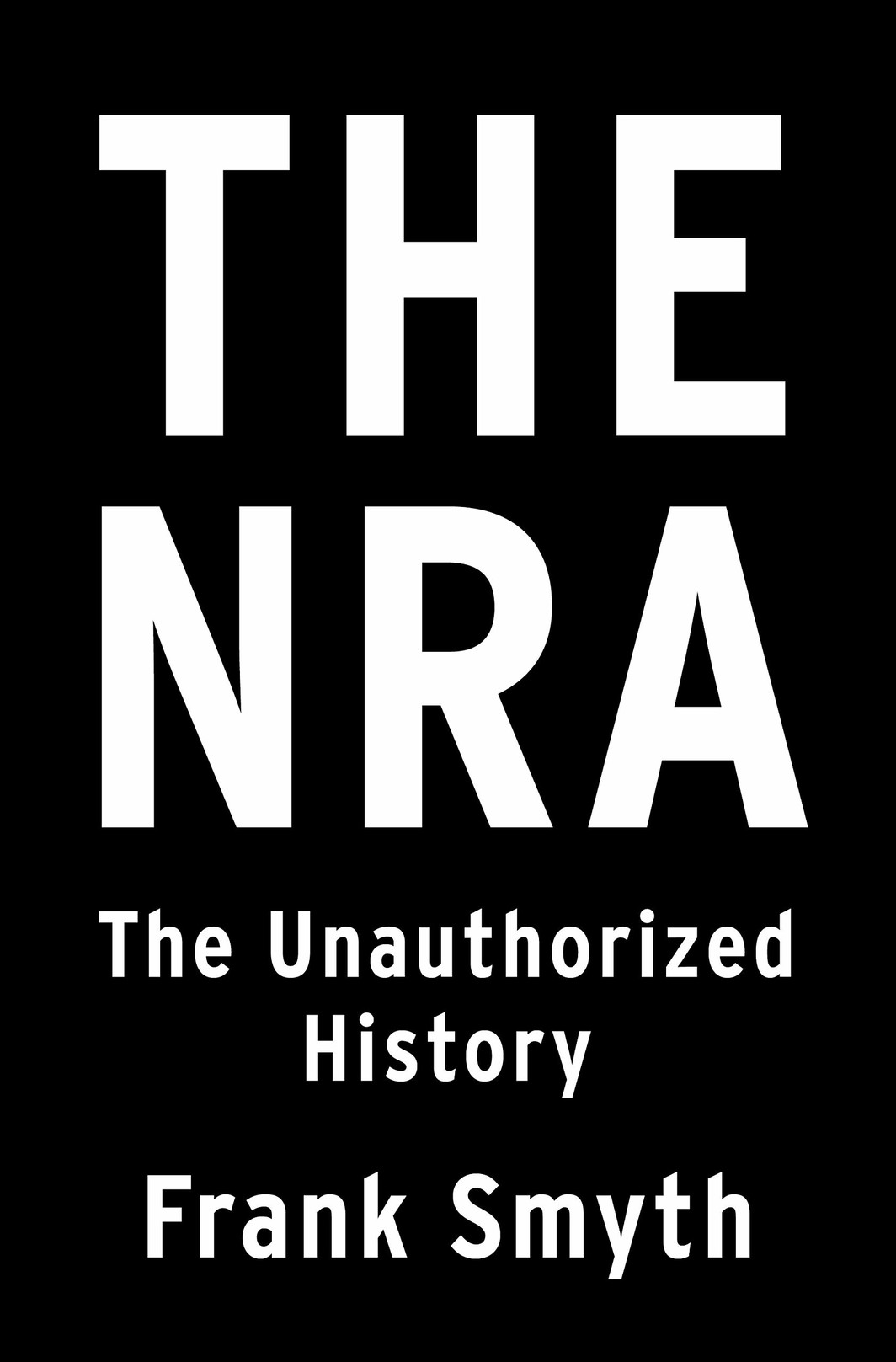 The cover of The NRA: The Unauthorized History
