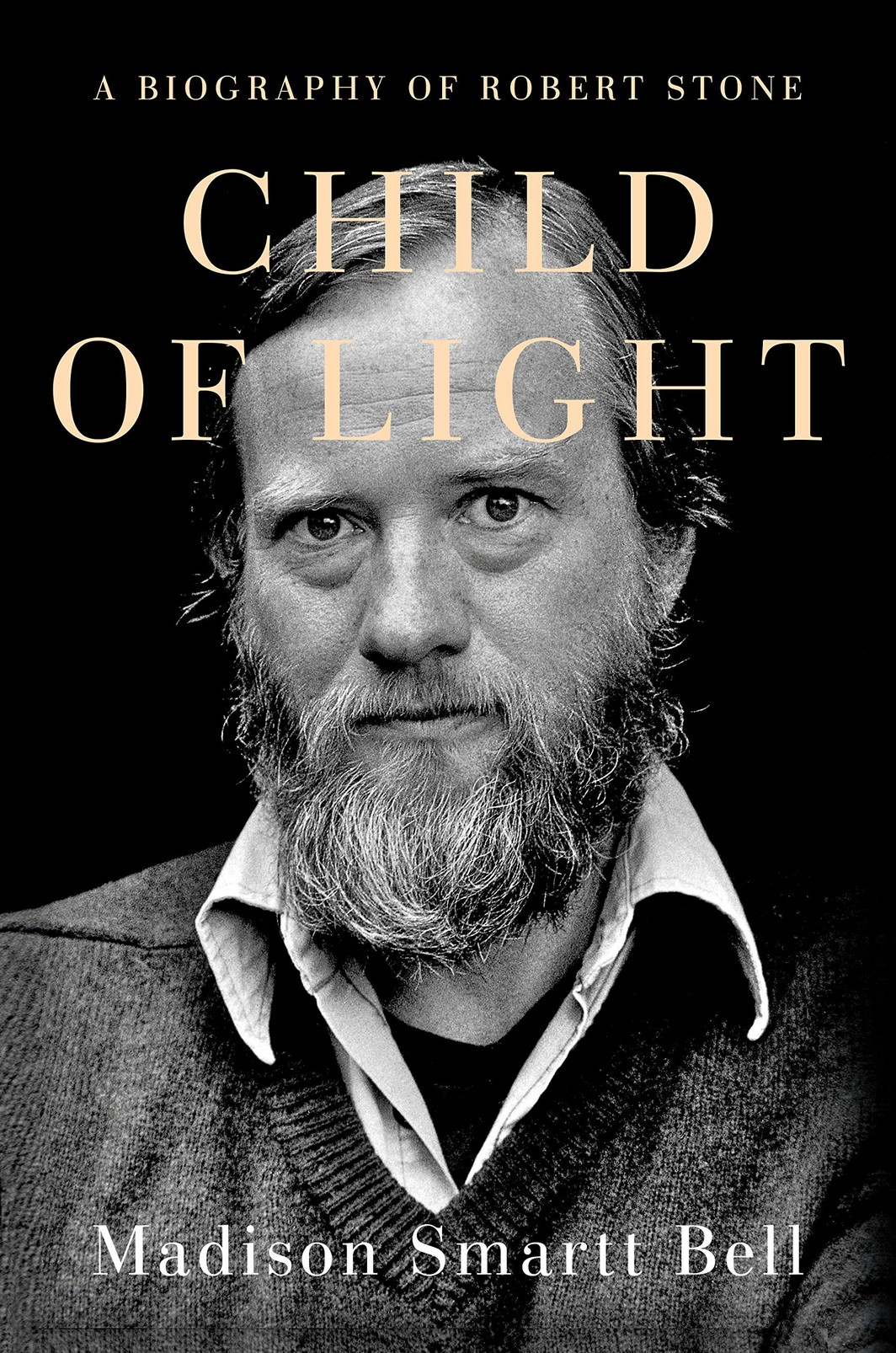 The cover of CHILD OF LIGHT: A BIOGRAPHY OF ROBERT STONE