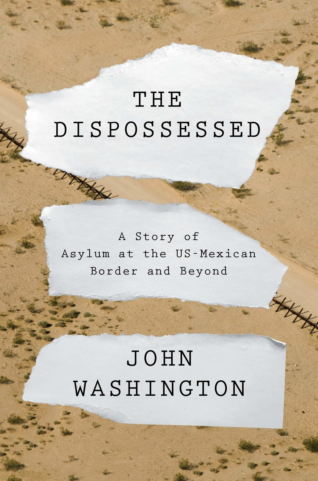 The cover of The Dispossessed: A Story of Asylum and the US-Mexican Border and Beyond