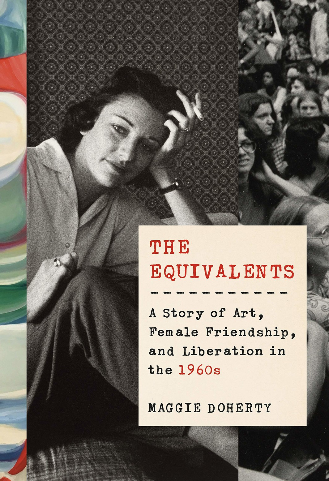 The cover of THE EQUIVALENTS: A STORY OF ART, FEMALE FRIENDSHIP, AND LIBERATION IN THE 1960S