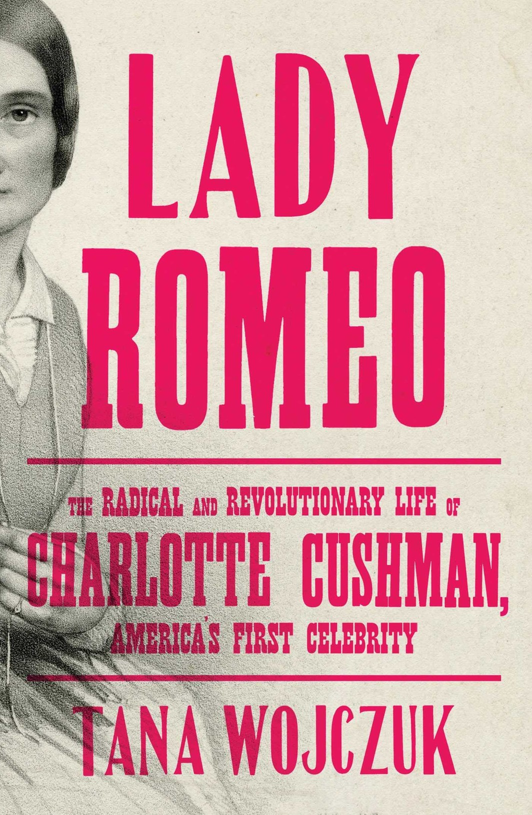 The cover of Lady Romeo: The Radical and Revolutionary Life of Charlotte Cushman, America's First Celebrity