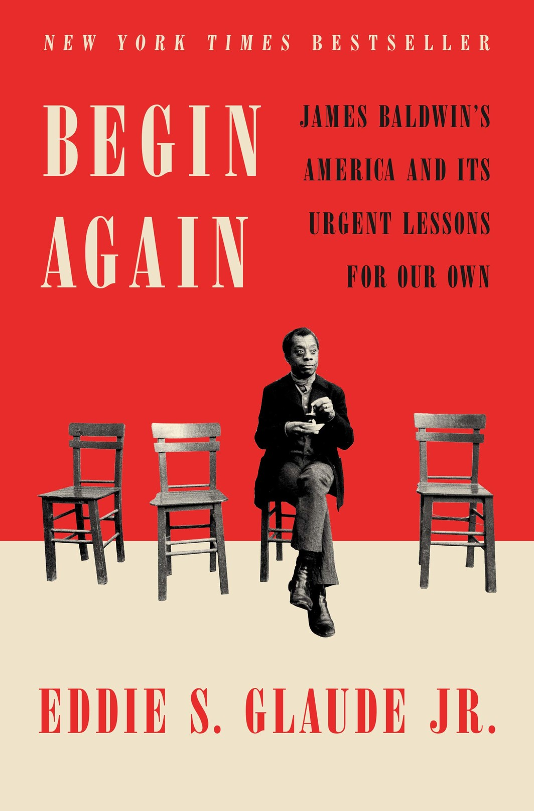 The cover of Begin Again: James Baldwin's America and Its Urgent Lessons for Our Own