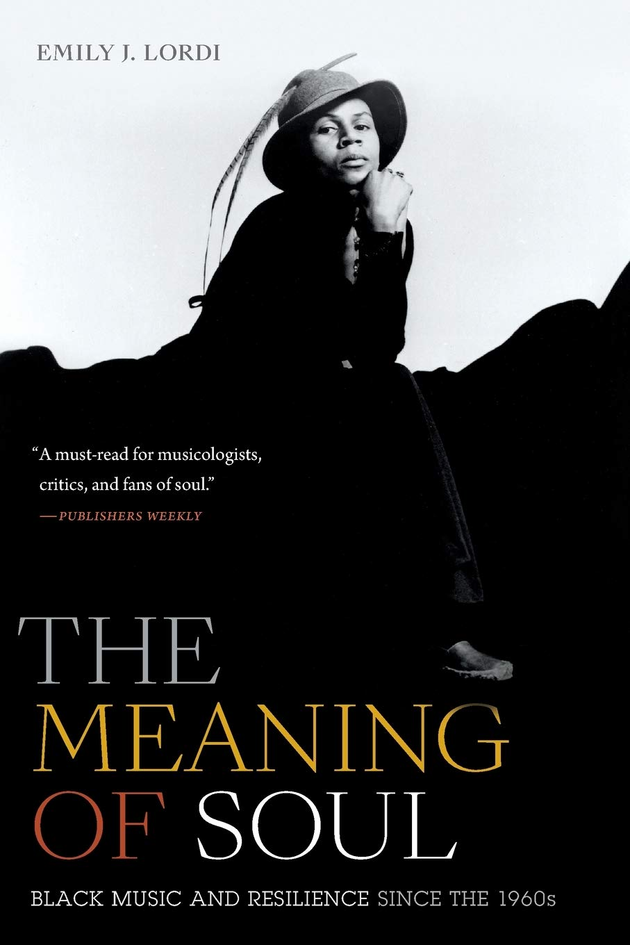 The cover of The Meaning of Soul: Black Music and Resilience since the 1960s