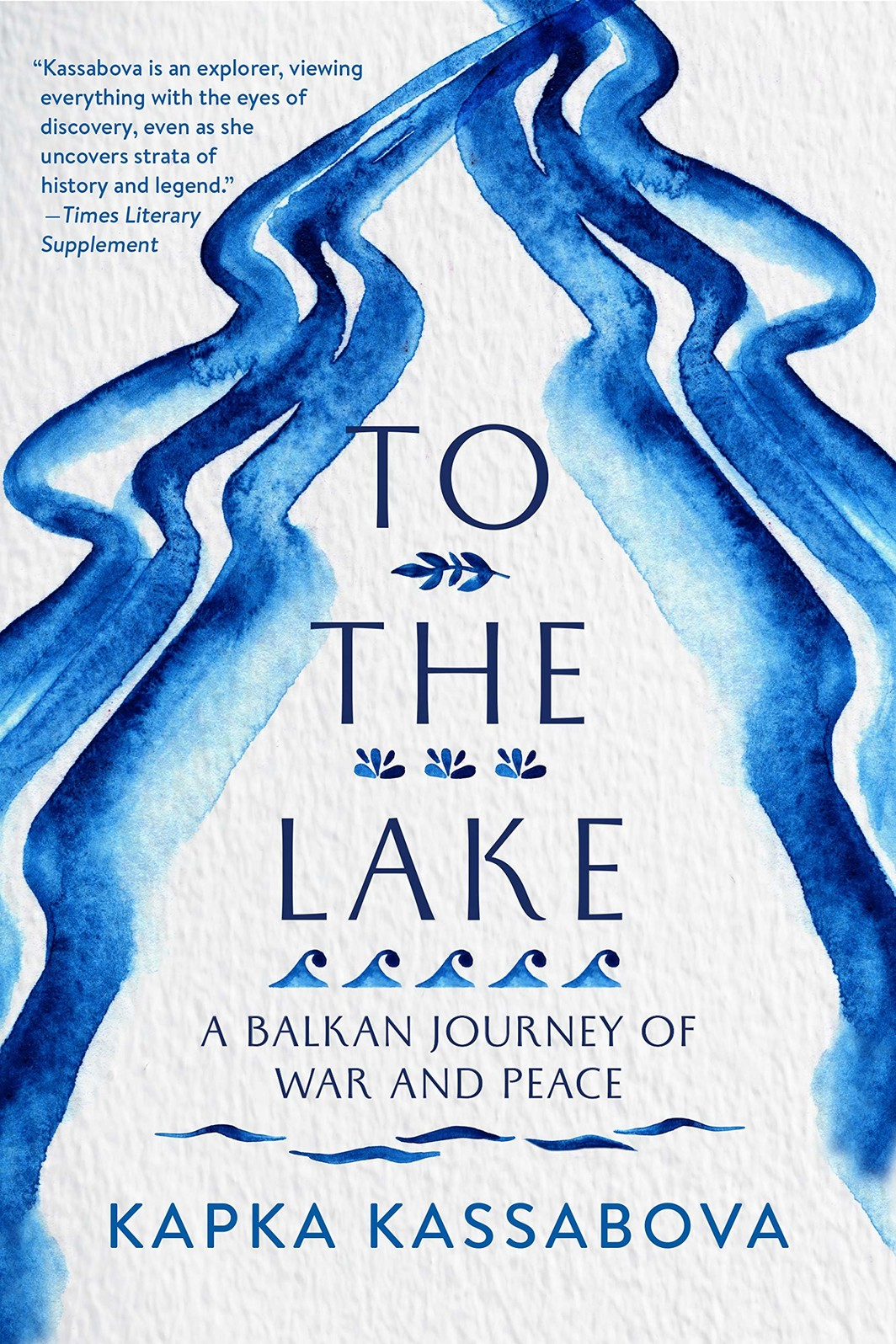 The cover of To the Lake: A Balkan Journey of War and Peace