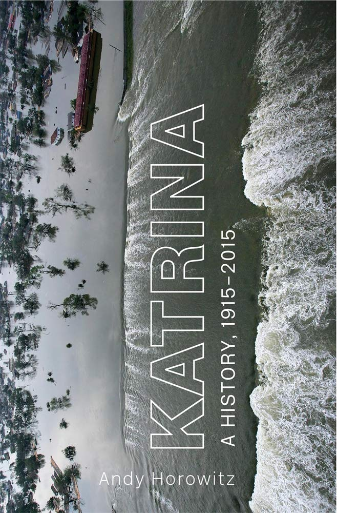 The cover of Katrina: A History, 1915–2015
