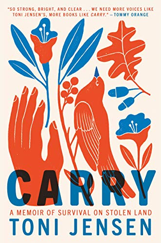 The cover of Carry: A Memoir of Survival on Stolen Land