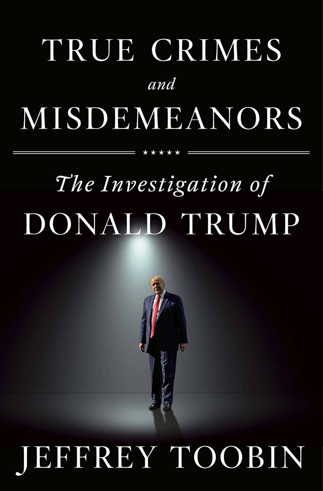 The cover of True Crimes and Misdemeanors: The Investigation of Donald Trump