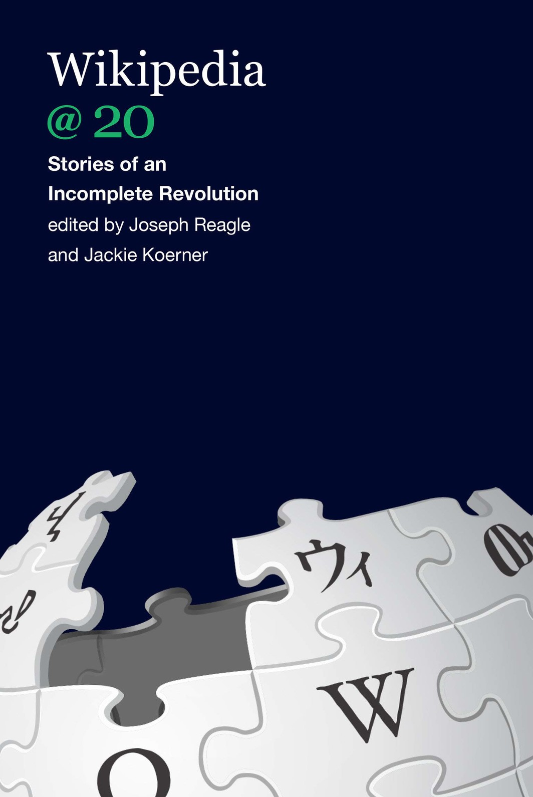 The cover of Wikipedia @ 20: Stories of an Incomplete Revolution