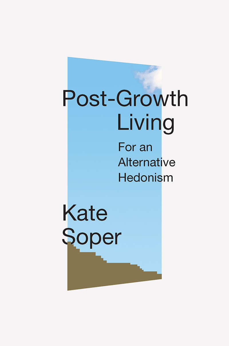 The cover of Post-Growth Living: For an Alternative Hedonism