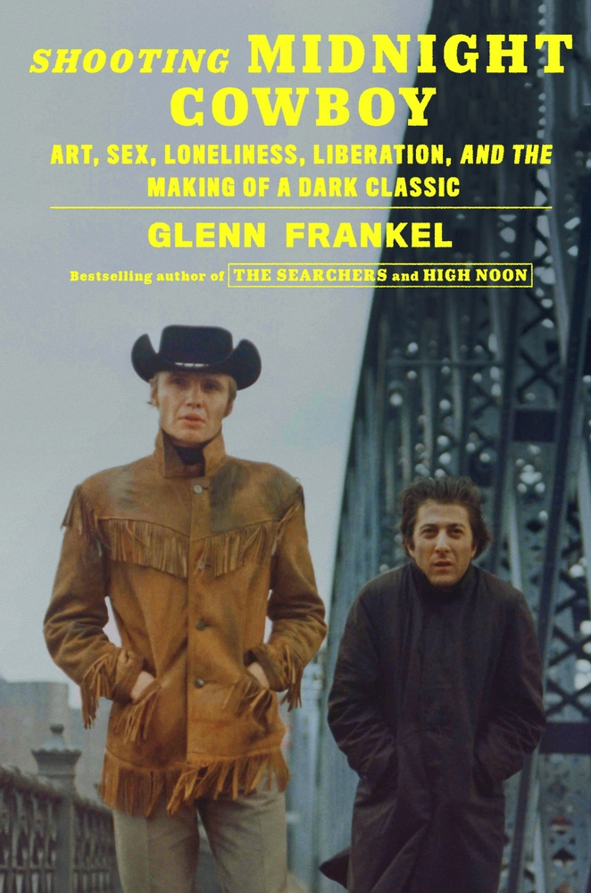 The cover of Shooting Midnight Cowboy: Art, Sex, Loneliness, Liberation, and the Making of a Dark Classic