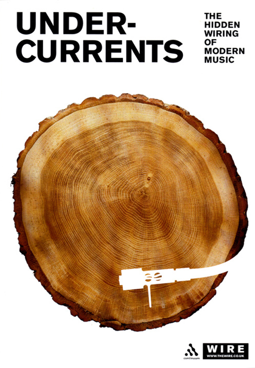 Cover of  Undercurrents: The Hidden Wiring of Modern Music