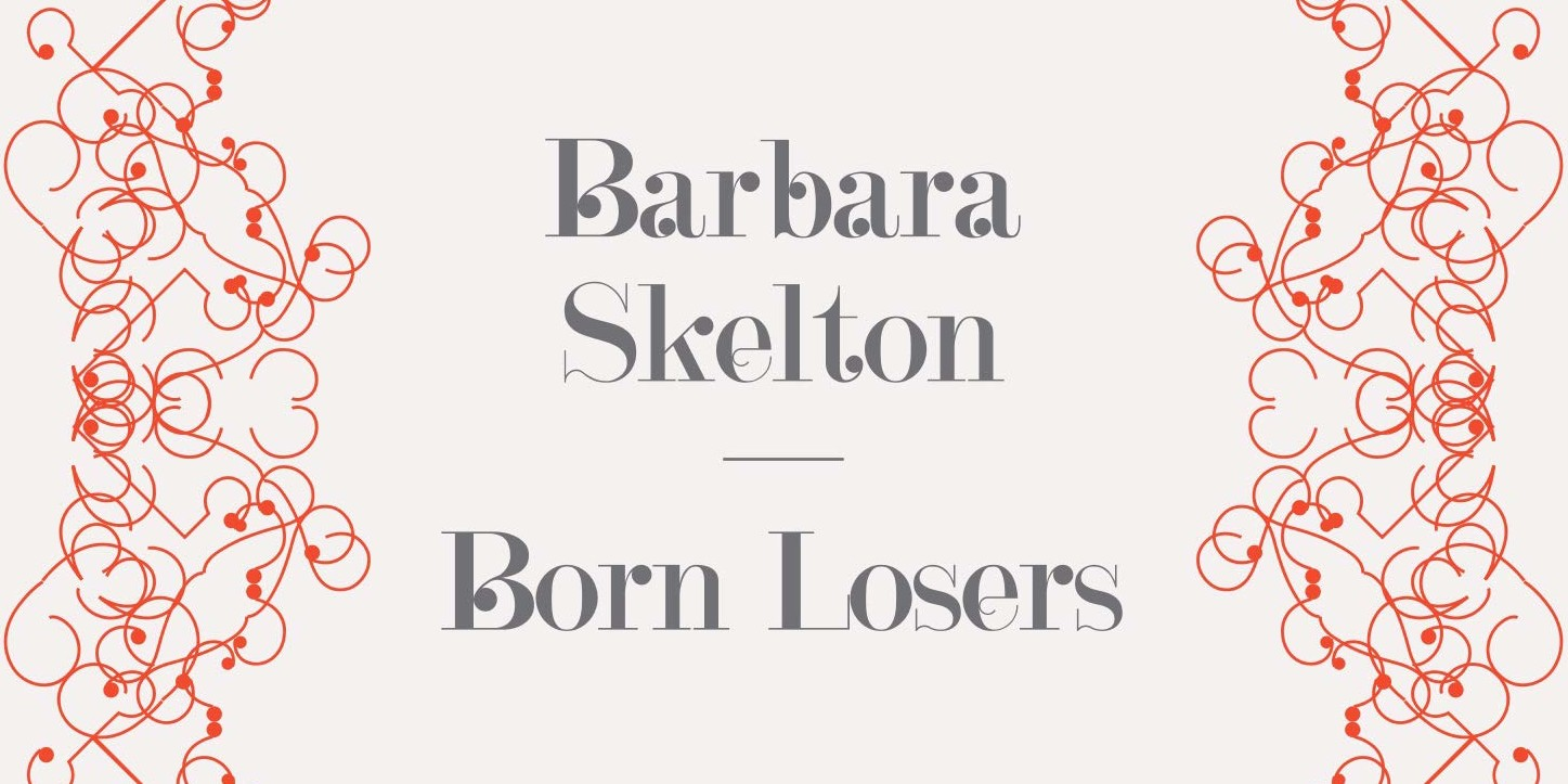 Born Losers by Barbara Skelton